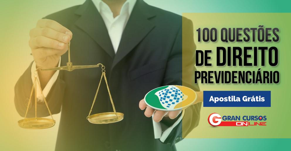 100 Questões de Direito Previdenciário - Apostila gratuita