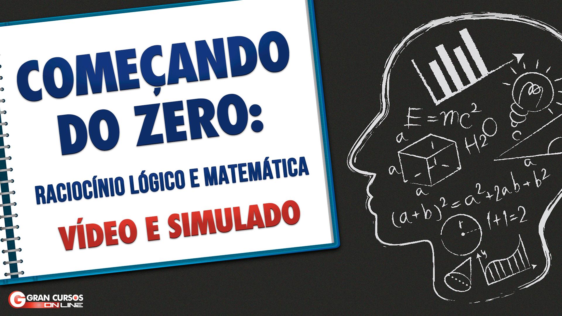 Simulado - Começando do Zero - Raciocínio Lógico e Matemática