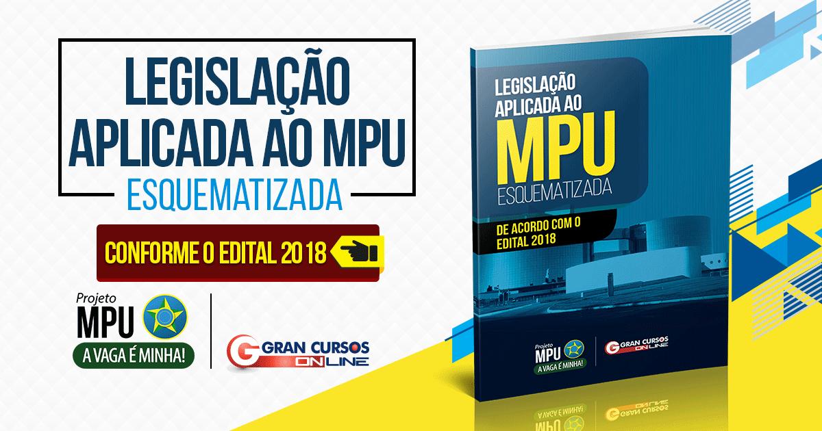 Legislação Aplicada ao MPU - Esquematizada