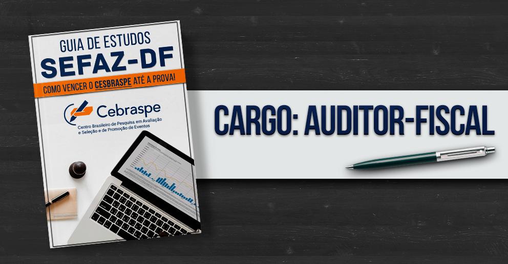 Guia de estudos: SEFAZ-DF - Auditor