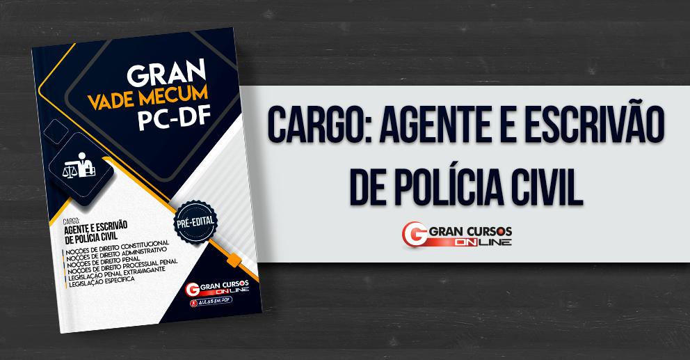 Gran Vade Mecum: Agente e escrivão de Polícia Civil