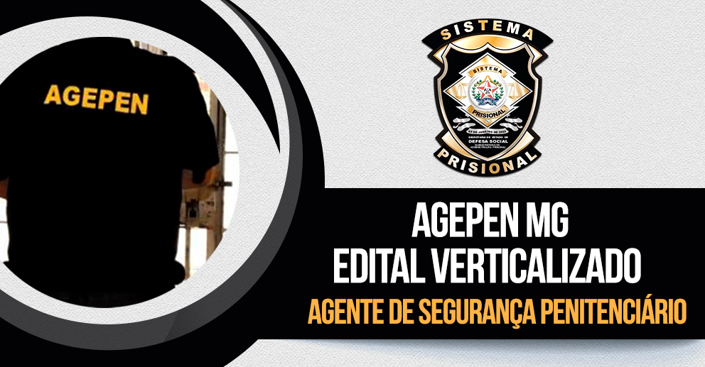 Concurso Agepen MG - Edital verticalizado