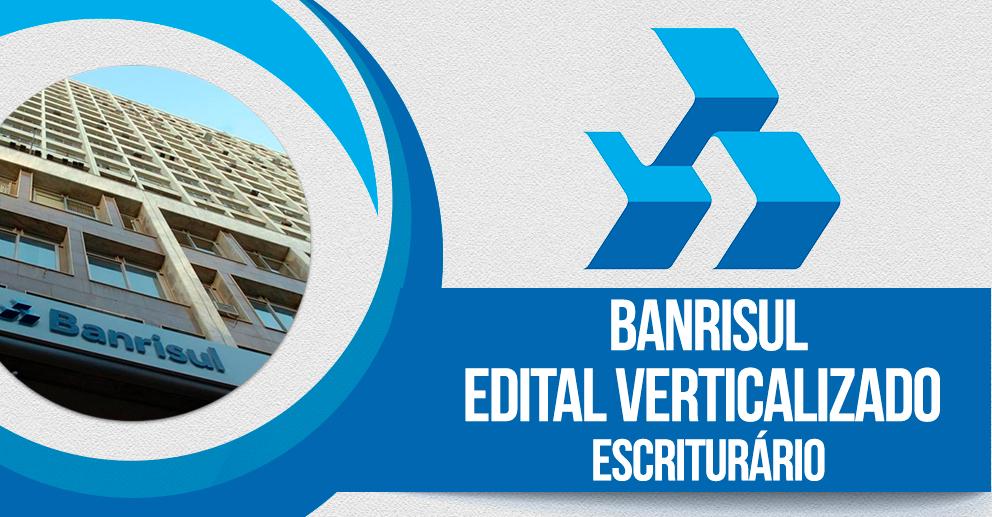Banrisul: Edital verticalizado