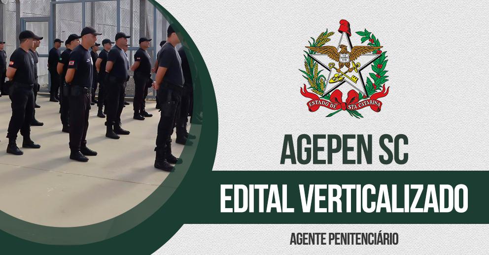 Edital verticalizado: AGEPEN SC - Agente Penitenciário