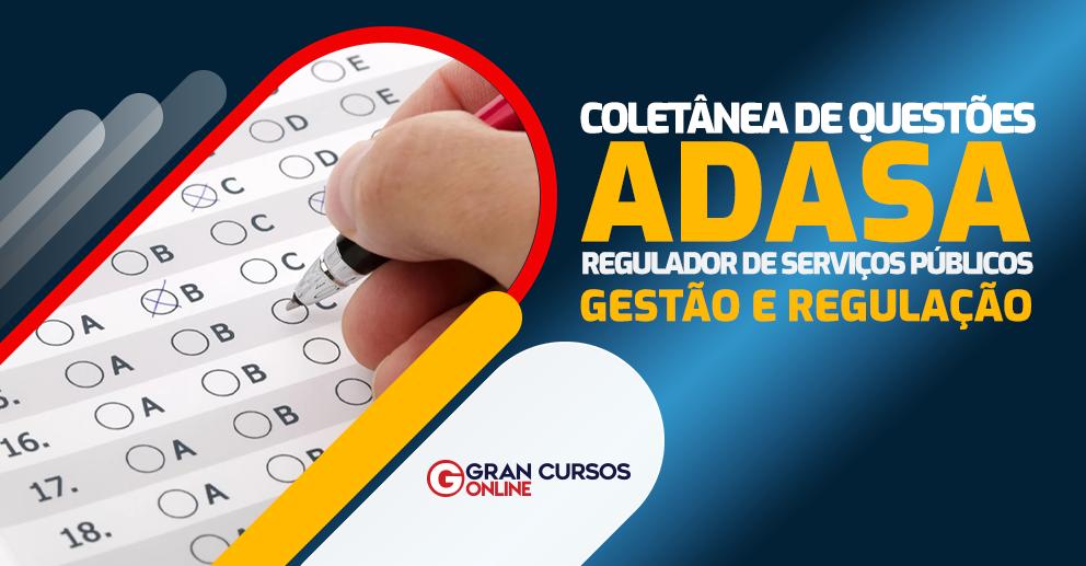 ADASA-Coletanea-de-Questoes-Regulador-de-Servicos-Publicos-Gestao-e-Regulacao
