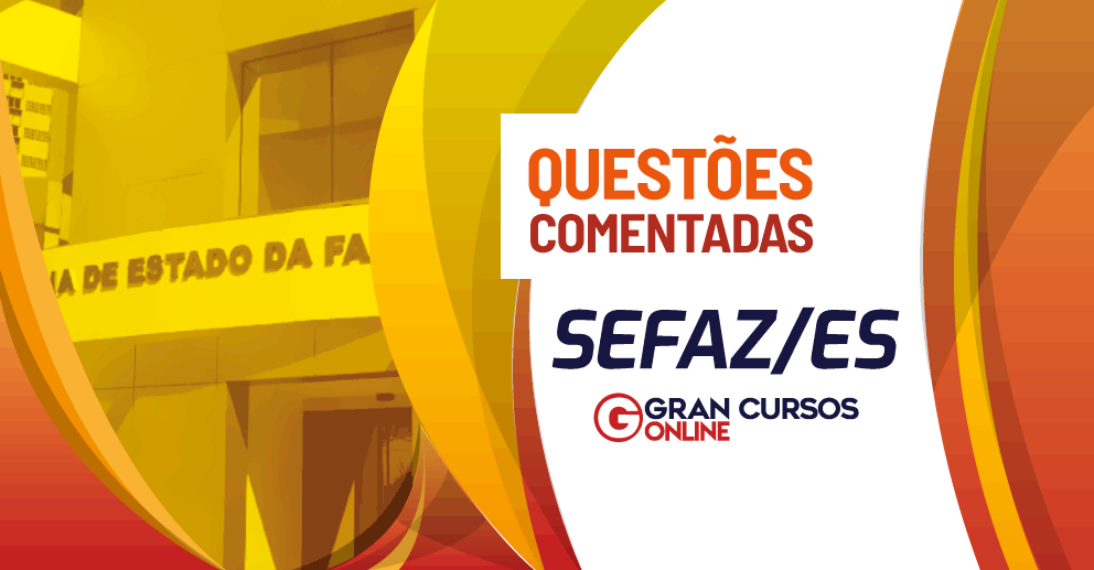 E-BOOK QUESTÕES COMENTADAS PARA A SEFAZ/ES