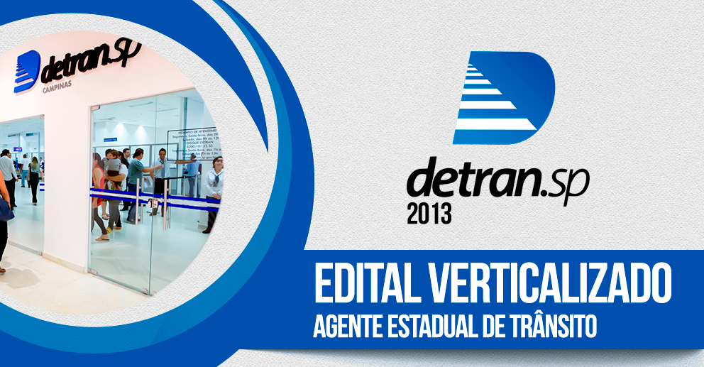 Edital verticalizado: Agente estadual de Trânsito