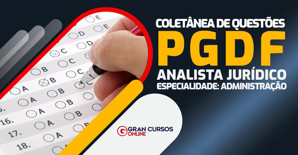 Coletanea-de-Questoes-PGDF-Analista-Juridico-Especilidade-Administracao