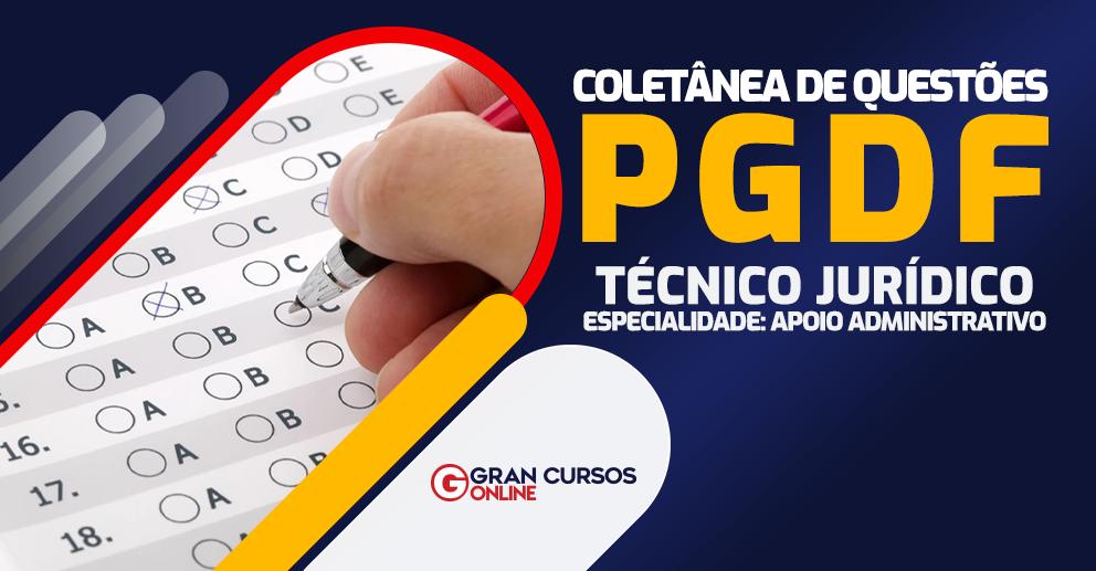 Coletanea-de-Questoes-PGDF-Tecnico-Juridico-Especialidade-Apoio-Administrativo