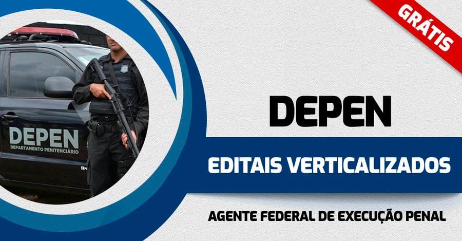 DEPEN-EDITAIS-VERTICALIZADOS-AGENTE-FEDERAL-DE-EXECUCAO-PENAL