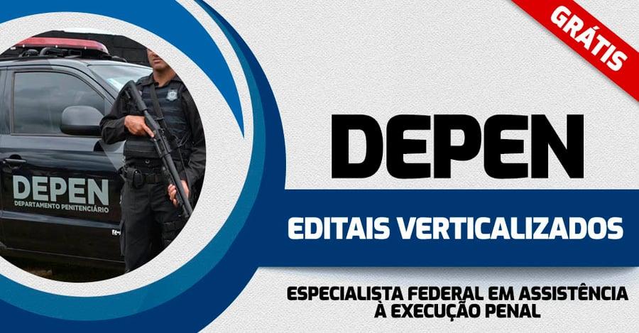 DEPEN-EDITAIS-VERTICALIZADOS-ESPECIALISTA-EM-ASS-EXECUCAO-PENAL