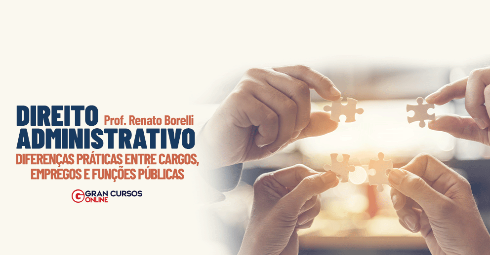 Direito-Administrativo-Diferencas-praticas-entre-cargos-empregos-e-funcoes-publicas