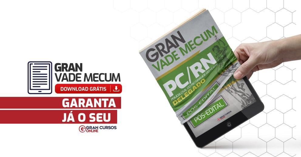Divulgação - Gran Vade Mecum - PC RN - Polícia Civil do Rio Grande do Norte - Delegado - Pós-Edital_992x517