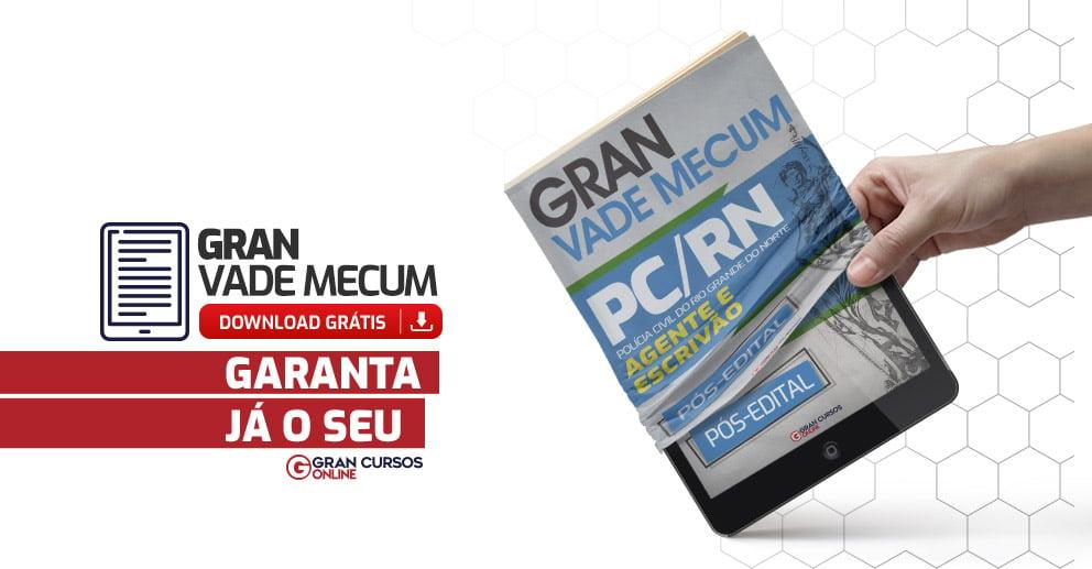 Divulgação - Gran Vade Mecum - PC RN - Polícia Civil do Rio Grande do Norte -Agente e Escrivão- Pós-Edital_992x517