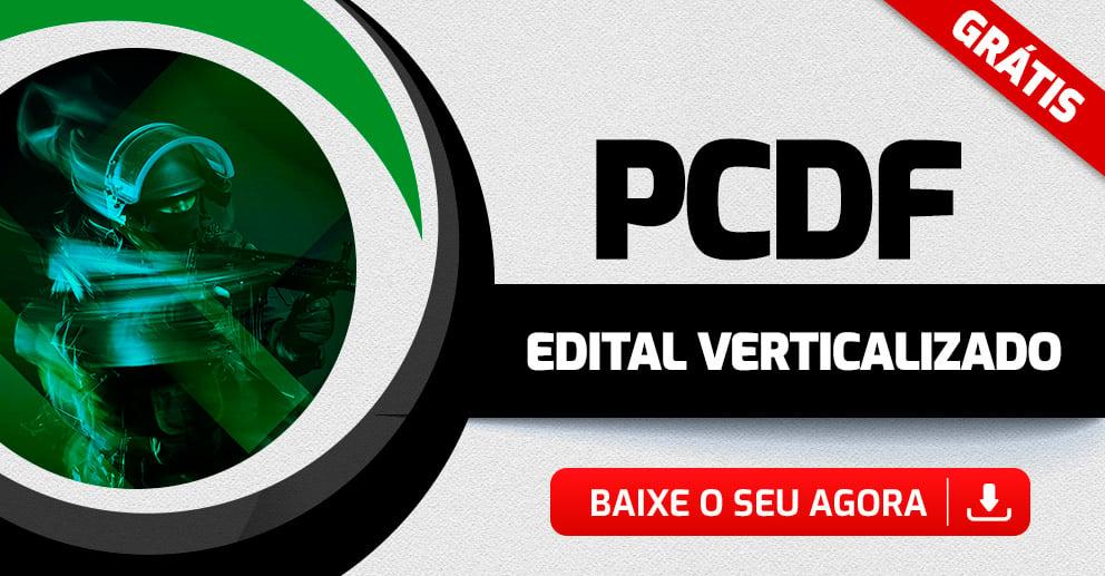 Edital-Verticalizado-PCDF-Agente-de-Policia