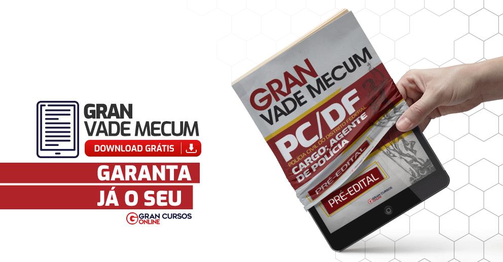 Gran-Vade-Mecum-PCDF-Agente-de-Policia-Pre-Edital