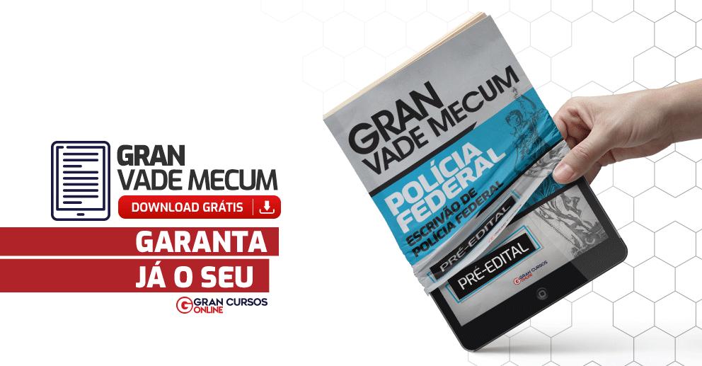 Gran-Vade-Mecum-Policia-Federal-Escrivao-de-Policia-Federal-Pre-Edital