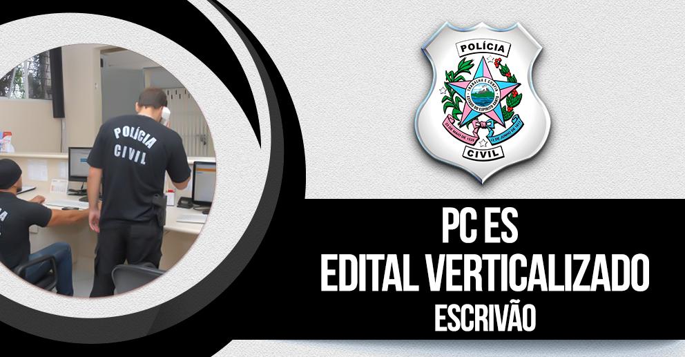 PC ES: Edital verticalizado: escrivão