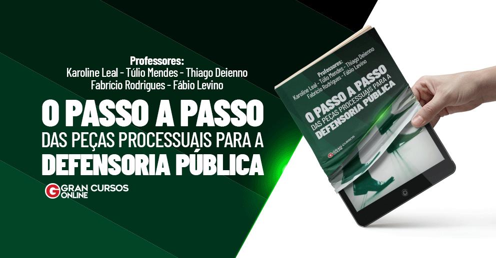E-book O passo a passo das peças processuais para a defensoria pública