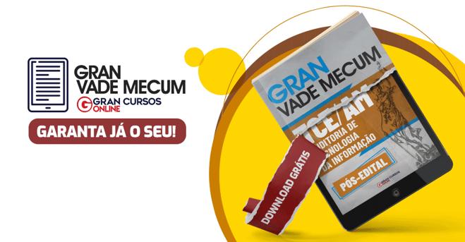 Gran Vade Mecum TCE AM (Pós-Edital) – Cargo: Auditoria de Tecnologia da Informação