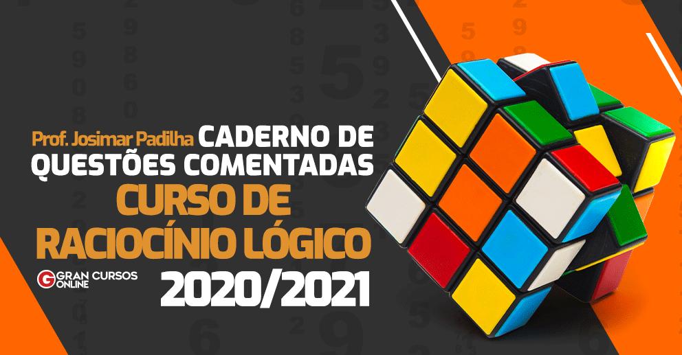 Caderno de Questões Comentadas do Curso de Raciocínio Lógico 2020/2021