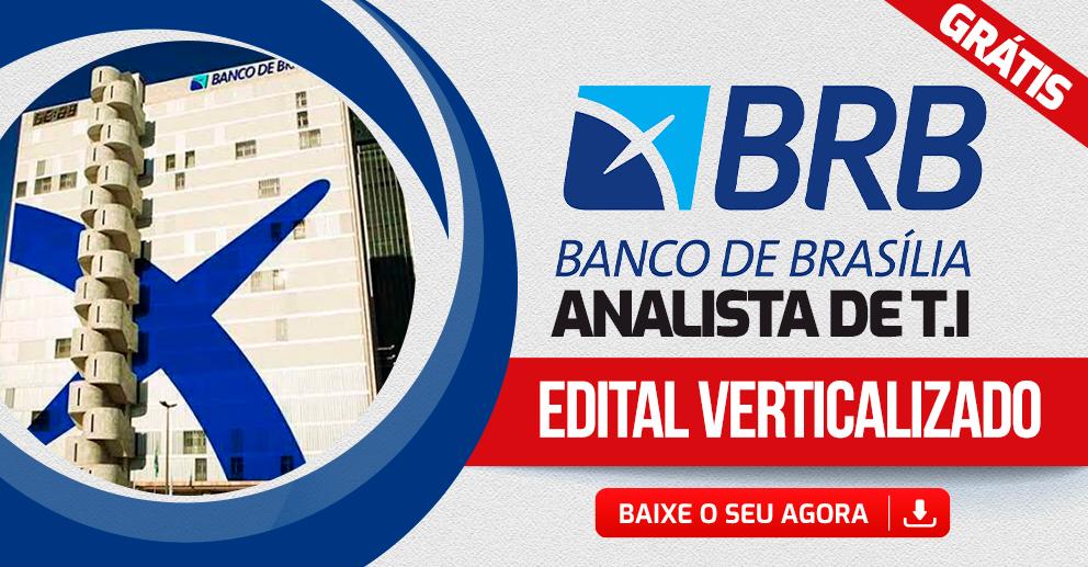 BRB – Edital Verticalizado – Analista de T.I