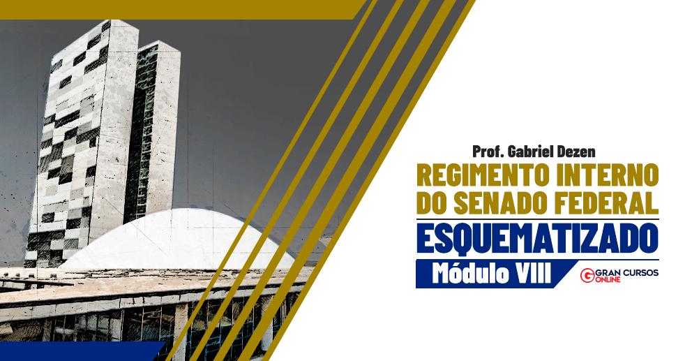 Regimento-Interno-do-Senado-Federal-Esquematizado---Módulo-VIII-992-x-517 (1)