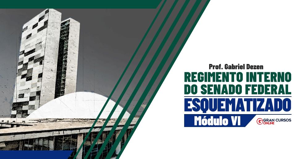 Regimento-Interno-do-Senado-Federal-Esquematizado-Modulo-VI