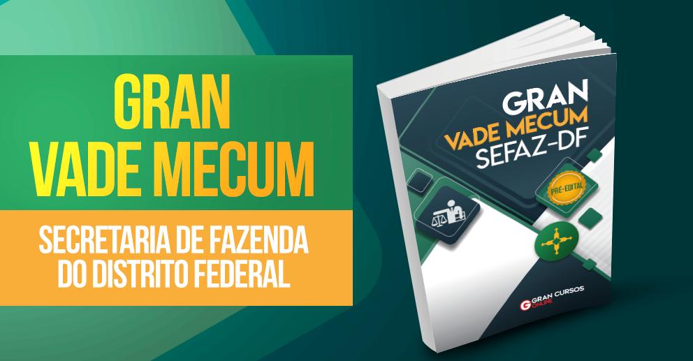 Gran Vade Mecum - SEFAZ-DF