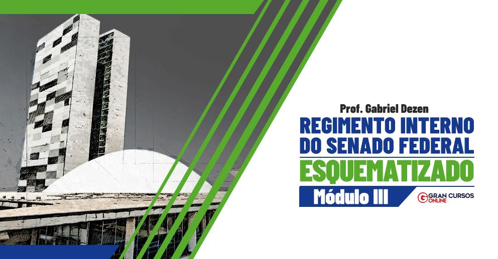Senado-Material-Esquematizado-de-Regimento-Interno-modulo-III-Prof-Gabriel-Dezen