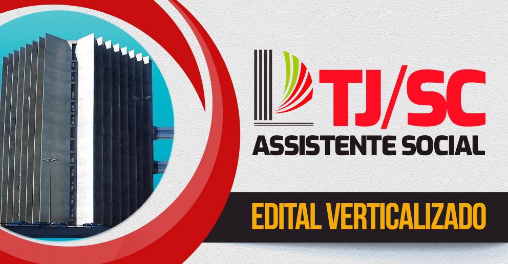 TJSC - Edital verticalizado Assistente Social
