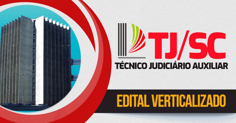 TJSC - Edital verticalizado Técnico Judiciário Auxiliar