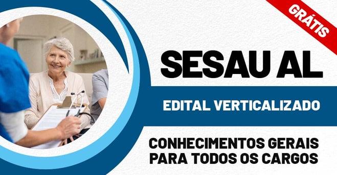 Edital Verticalizado SESAU AL