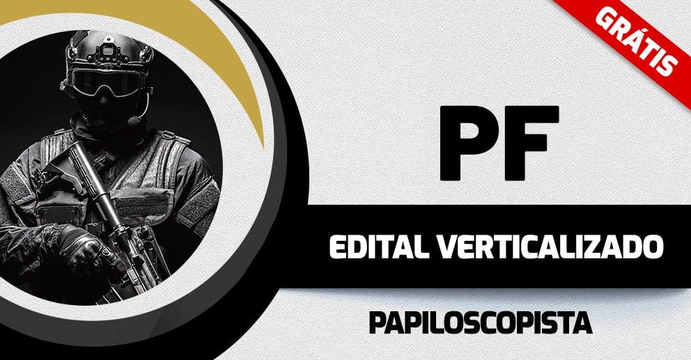 Verticalizado - PF Papiloscopista