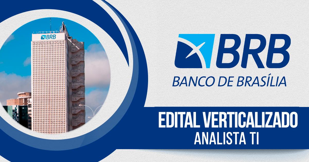 Verticalizao - BRB - Analista TI