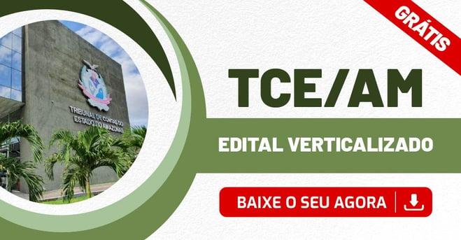 Edital Verticalizado TCE AM