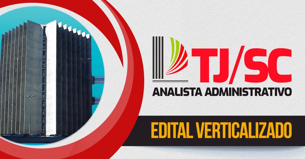 edital verticalizado tj sc analista administrativo