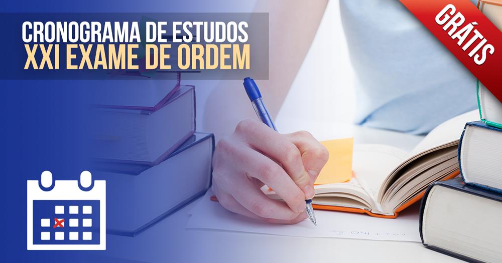 Cronograma de Estudos - XXI Exame de Ordem