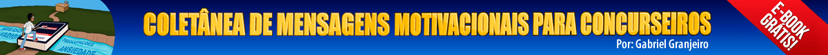 Coletânia de Mensagens Motivacionais para Concurseiros - E-book grátis!