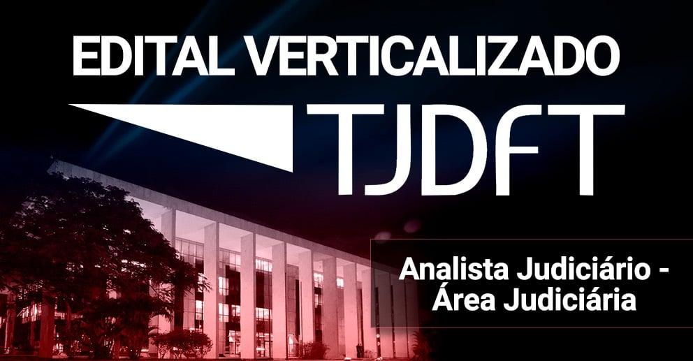 Edital verticalizado TJDFT: Analista Judiciário - Área Judiciária