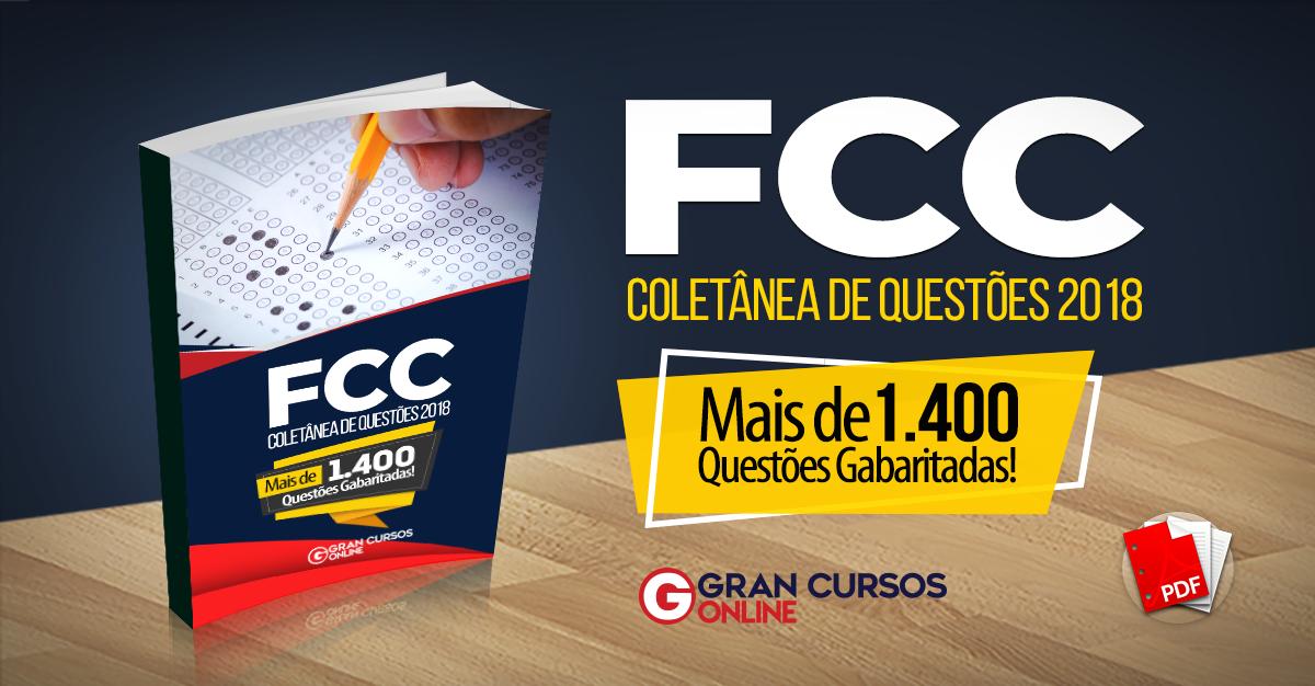 FCC - Coletânea de Questões 2018 - 1.400 questões gabaritadas