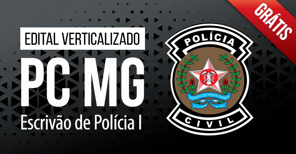 Edital Verticalizado PC MG - Escrivão