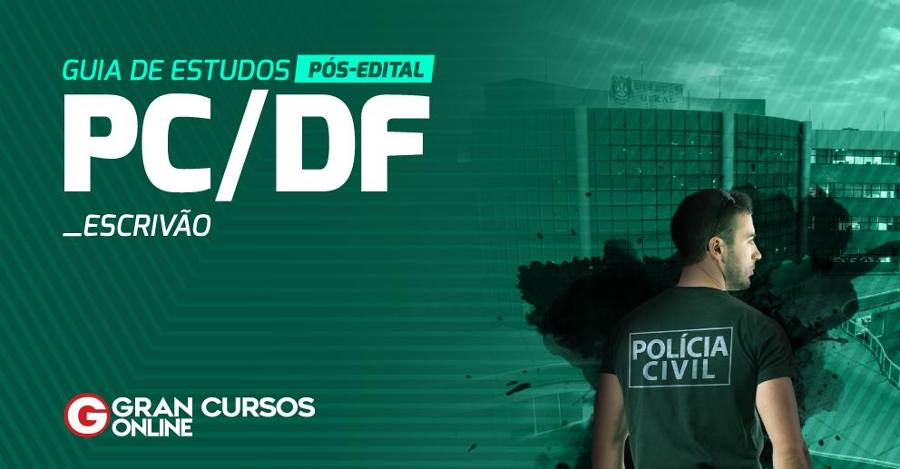 Guia de Estudos - Edital PCDF Escrivão
