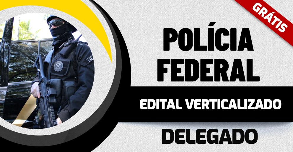 PF - Edital Verticalizado - Delegado (2018)