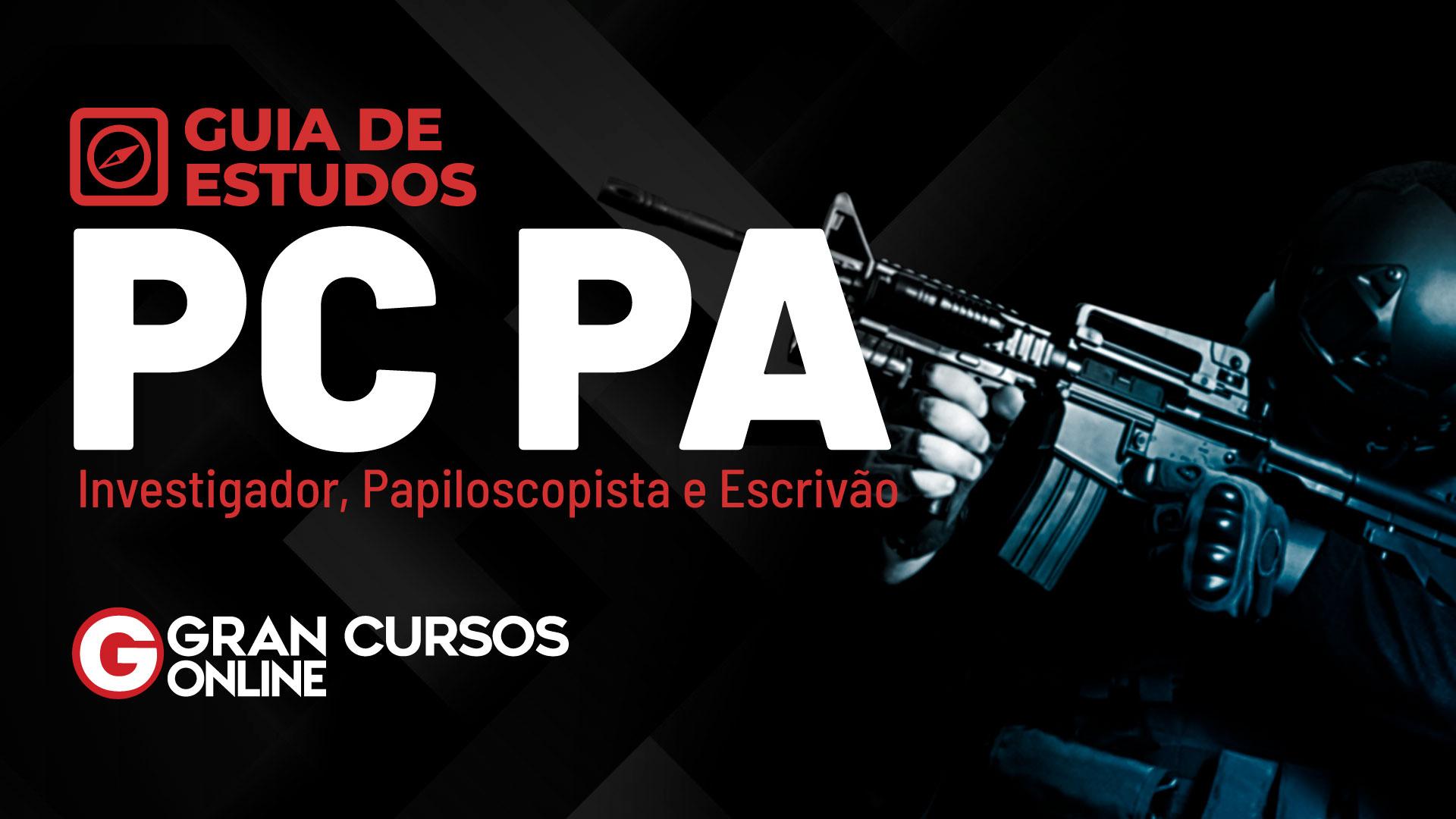 Guia-de-Estudos-PC-PA---Investigador,-Papiloscopista-e-Escrivão-Yt