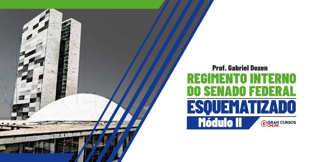 Senado-Material-Esquematizado-de-Regimento-Interno-modulo-II-Prof-Gabriel-Dezen